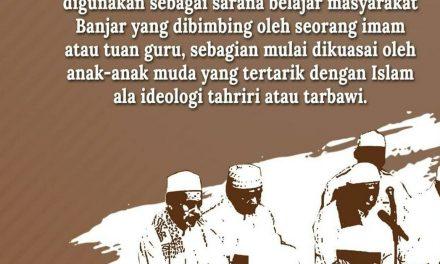 """Gerakan Islam di Tanah Banjar: Dari """"Kaum Tua-Kaum Muda"""" hingga Otoritas Lain di Tanah Banjar"""